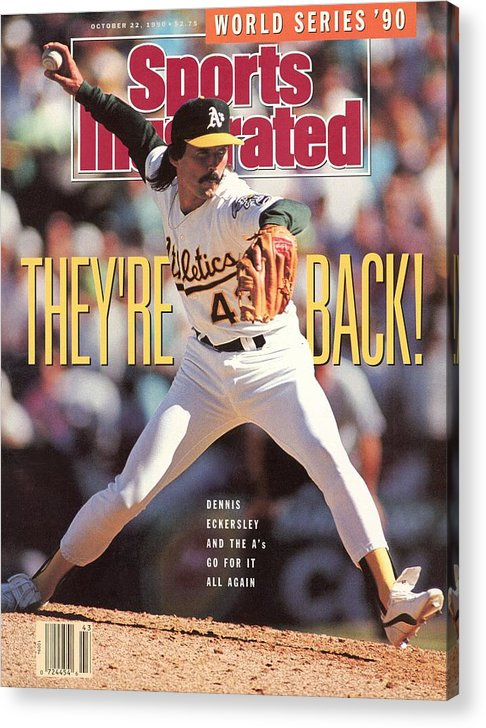 Playoffs Acrylic Print featuring the photograph Oakland Athletics Dennis Eckersley, 1990 Al Championship Sports Illustrated Cover by Sports Illustrated