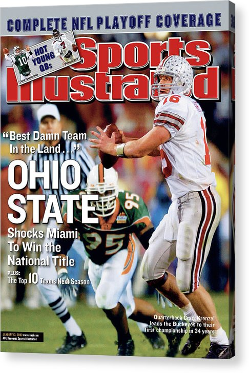 Magazine Cover Acrylic Print featuring the photograph Ohio State University Qb Craig Krenzel, 2003 Tostitos Sports Illustrated Cover by Sports Illustrated