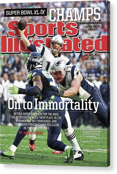 Magazine Cover Acrylic Print featuring the photograph On To Immortality Patriots Are Super Bowl Xlix Champs Sports Illustrated Cover by Sports Illustrated