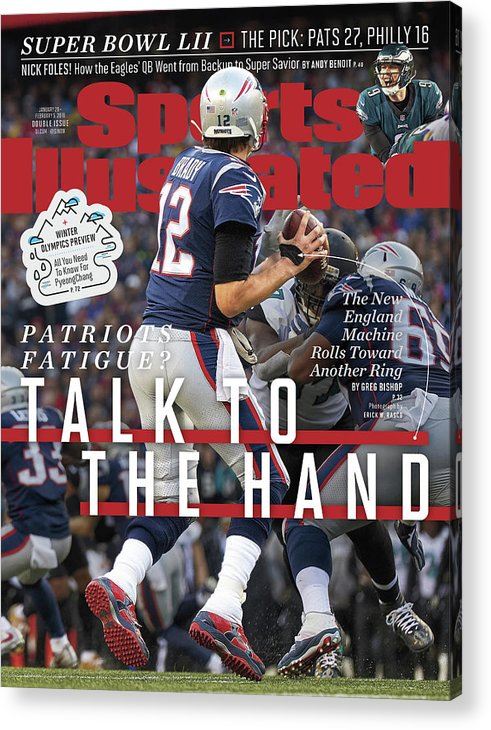 Playoffs Acrylic Print featuring the photograph Patriots Fatigue Talk To The Hand Sports Illustrated Cover by Sports Illustrated