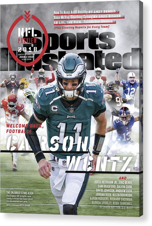 Magazine Cover Acrylic Print featuring the photograph Philadelphia Eagles Carson Wentz, 2018 Nfl Football Preview Sports Illustrated Cover by Sports Illustrated