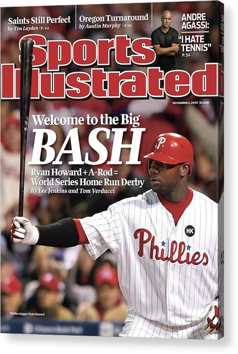 Playoffs Acrylic Print featuring the photograph Philadelphia Phillies Ryan Howard, 2009 Nl Championship Sports Illustrated Cover by Sports Illustrated