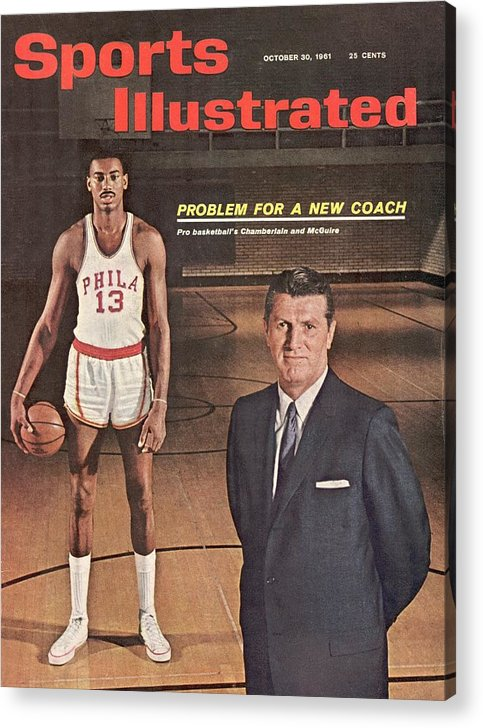 Magazine Cover Acrylic Print featuring the photograph Philadelphia Warriors Coach Frank Mcguire And Wilt Sports Illustrated Cover by Sports Illustrated