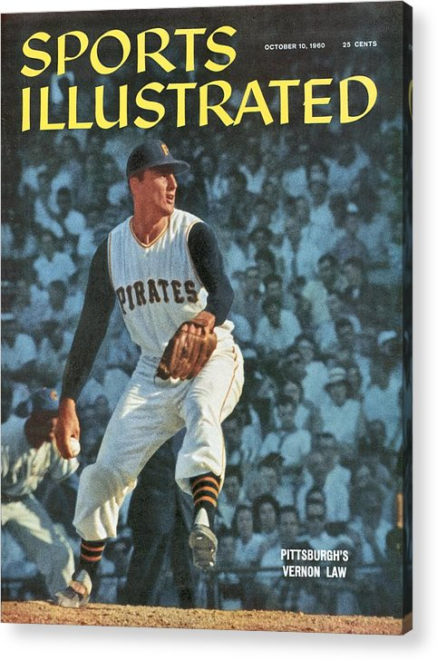 Magazine Cover Acrylic Print featuring the photograph Pittsburgh Pirates Vern Law... Sports Illustrated Cover by Sports Illustrated