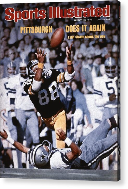 Magazine Cover Acrylic Print featuring the photograph Pittsburgh Steelers Lynn Swann, Super Bowl X Sports Illustrated Cover by Sports Illustrated