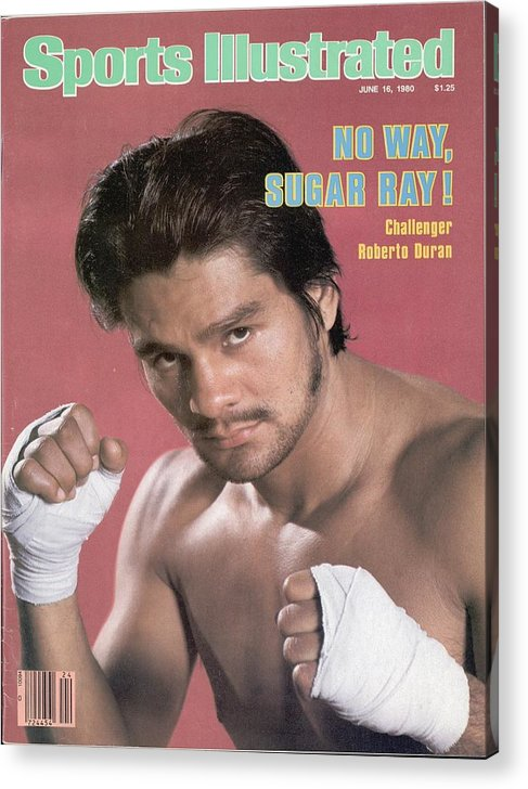 Magazine Cover Acrylic Print featuring the photograph Roberto Duran, Welterweight Boxing Sports Illustrated Cover by Sports Illustrated