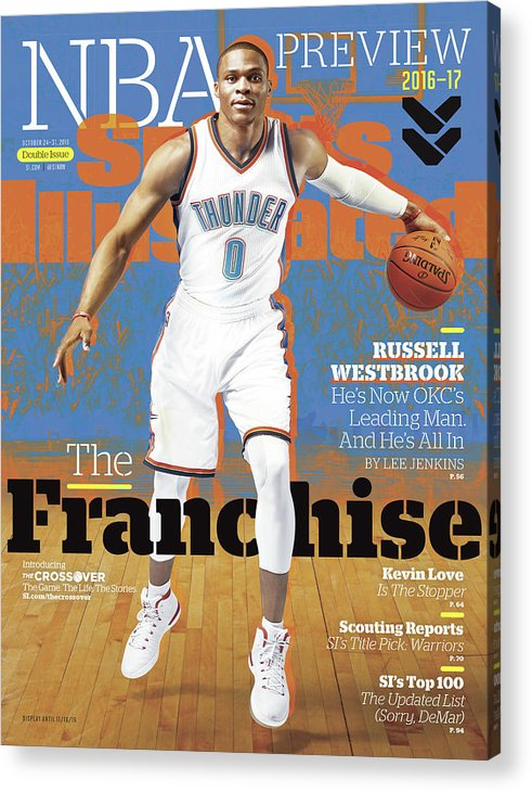 Magazine Cover Acrylic Print featuring the photograph Russell Westbrook, The Franchise 2016-17 Nba Basketball Sports Illustrated Cover by Sports Illustrated