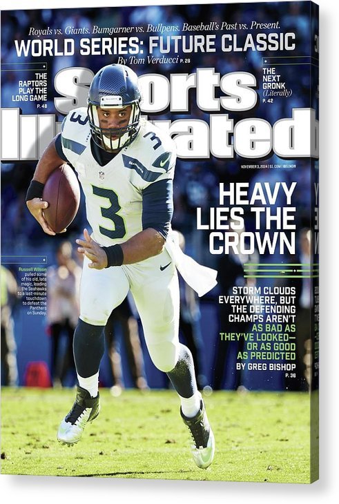 Magazine Cover Acrylic Print featuring the photograph Seattle Seahawks Heavy Lies The Crown Sports Illustrated Cover by Sports Illustrated