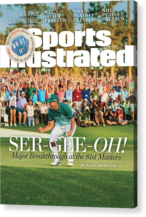 Magazine Cover Acrylic Print featuring the photograph Ser-gee-oh Major Breakthrough At The 81st Masters Sports Illustrated Cover by Sports Illustrated