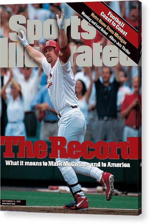 Magazine Cover Acrylic Print featuring the photograph St. Louis Cardinals Mark Mcgwire... Sports Illustrated Cover by Sports Illustrated