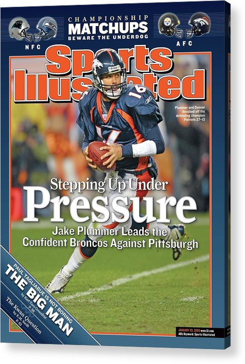 Magazine Cover Acrylic Print featuring the photograph Stepping Up Under Pressure Jake Plummer Leads The Confident Sports Illustrated Cover by Sports Illustrated