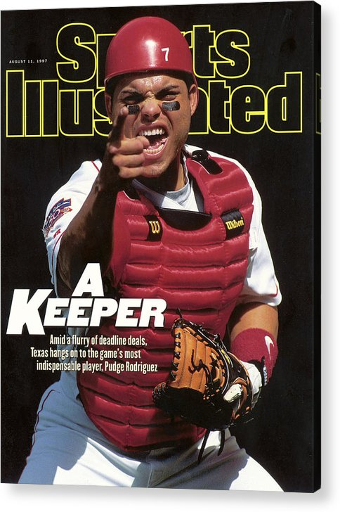 Magazine Cover Acrylic Print featuring the photograph Texas Rangers Ivan Rodriguez Sports Illustrated Cover by Sports Illustrated