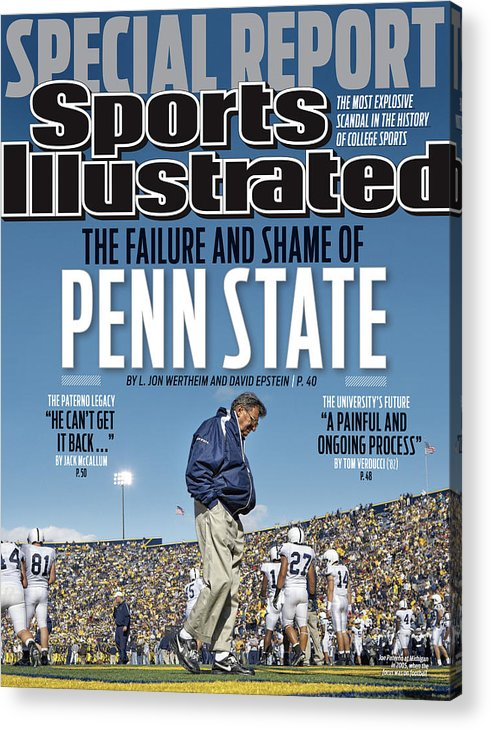 Magazine Cover Acrylic Print featuring the photograph The Failure And Shame Of Penn State Special Report Sports Illustrated Cover by Sports Illustrated