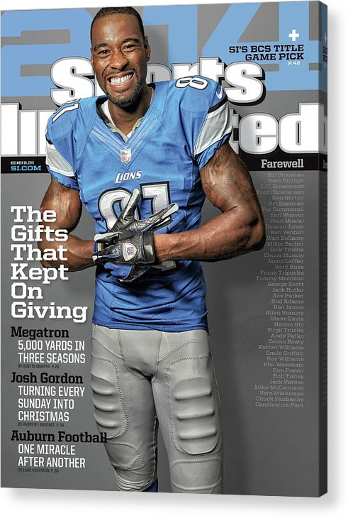 Magazine Cover Acrylic Print featuring the photograph The Gifts That Kept On Giving Megatron Sports Illustrated Cover by Sports Illustrated