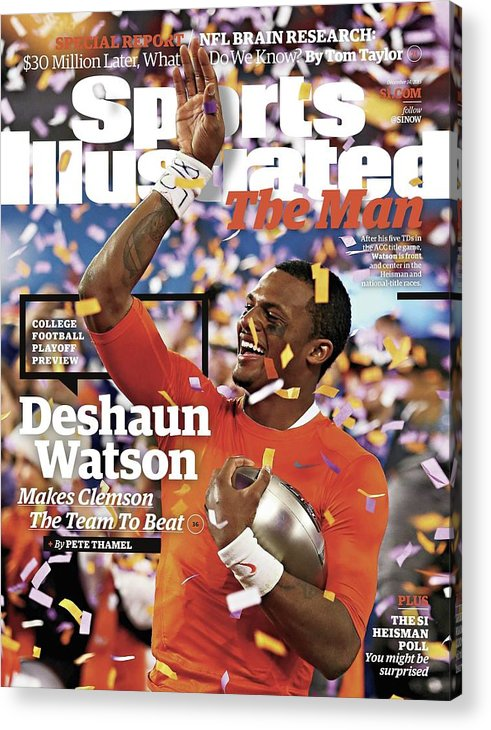 Magazine Cover Acrylic Print featuring the photograph The Man Deshaun Watson Makes Clemson The Team To Beat Sports Illustrated Cover by Sports Illustrated