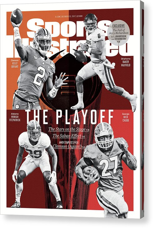 Magazine Cover Acrylic Print featuring the photograph The Playoff 2017-18 College Football Playoff Preview Issue Sports Illustrated Cover by Sports Illustrated
