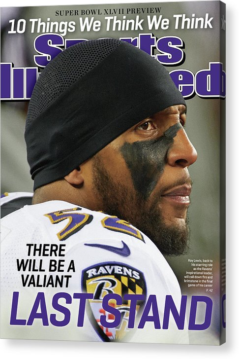 Magazine Cover Acrylic Print featuring the photograph There Will Be A Valiant Last Stand Super Bowl Xlvii Preview Sports Illustrated Cover by Sports Illustrated