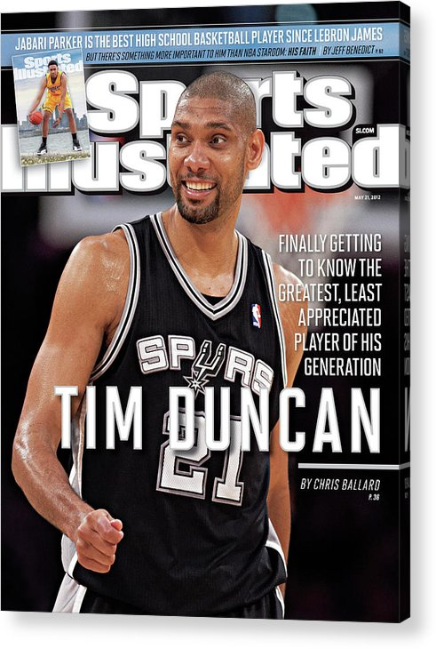 Magazine Cover Acrylic Print featuring the photograph Tim Duncan Finally Getting To Know The Greatest, Least Sports Illustrated Cover by Sports Illustrated
