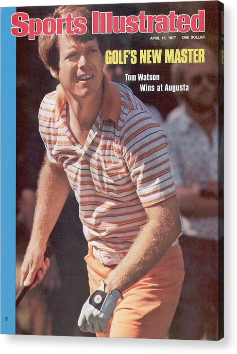 Magazine Cover Acrylic Print featuring the photograph Tom Watson, 1977 Masters Sports Illustrated Cover by Sports Illustrated