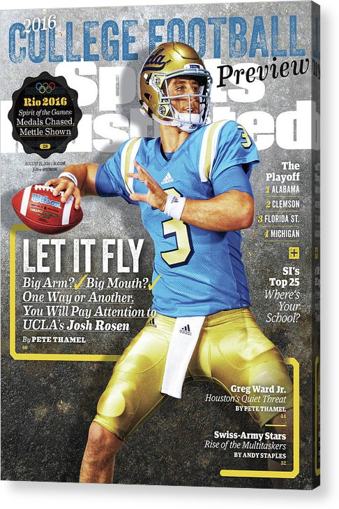 Josh Rosen Acrylic Print featuring the photograph University Of California Los Angeles Josh Rosen, 2016 Sports Illustrated Cover by Sports Illustrated