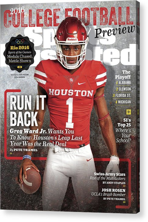 Magazine Cover Acrylic Print featuring the photograph University Of Houston Greg Ward Jr., 2016 College Football Sports Illustrated Cover by Sports Illustrated