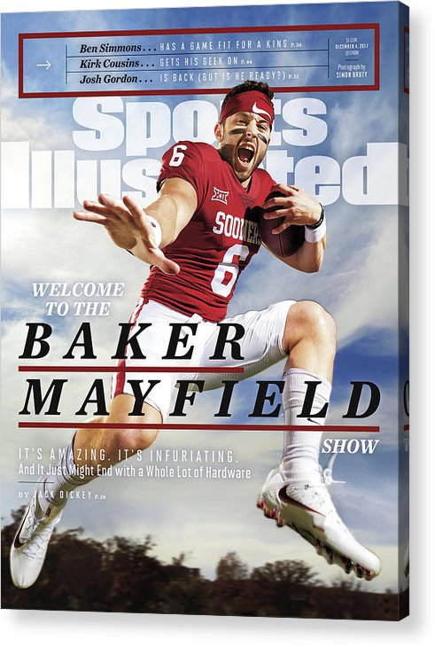 Magazine Cover Acrylic Print featuring the photograph University Of Oklahoma Baker Mayfield Sports Illustrated Cover by Sports Illustrated