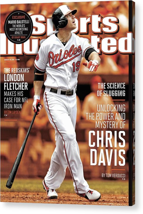 Magazine Cover Acrylic Print featuring the photograph Unlocking The Power And Mystery Of Chris Davis The Science Sports Illustrated Cover by Sports Illustrated