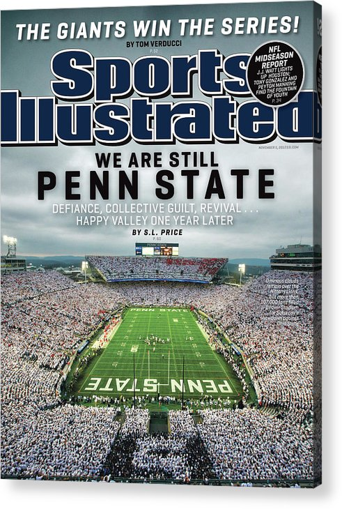 Magazine Cover Acrylic Print featuring the photograph We Are Still Penn State Sports Illustrated Cover by Sports Illustrated