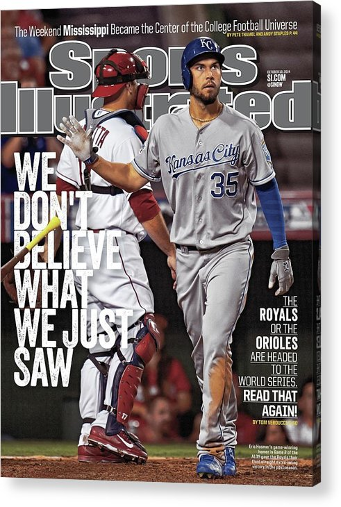Magazine Cover Acrylic Print featuring the photograph We Dont Believe What We Just Saw The Royals Or The Orioles Sports Illustrated Cover by Sports Illustrated
