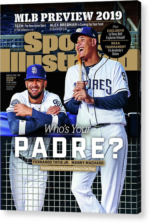 Magazine Cover Acrylic Print featuring the photograph Whos Your Padre 2019 Mlb Season Preview Sports Illustrated Cover by Sports Illustrated
