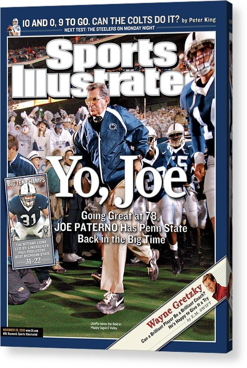 Magazine Cover Acrylic Print featuring the photograph Yo, Joe Going Great At 78, Joe Paterno Has Penn State Back Sports Illustrated Cover by Sports Illustrated