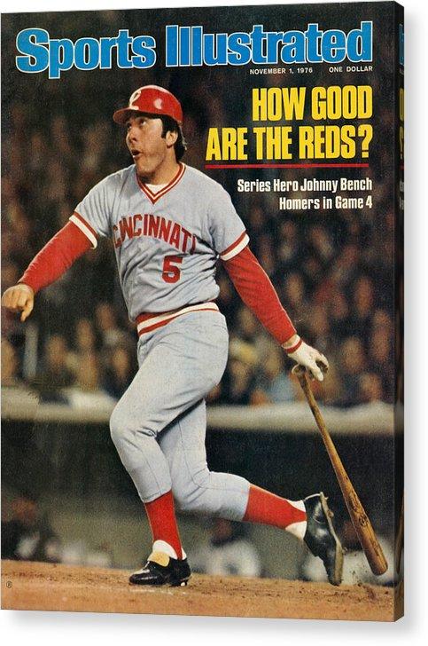 Magazine Cover Acrylic Print featuring the photograph Cincinnati Reds Johnny Bench, 1976 World Series Sports Illustrated Cover by Sports Illustrated