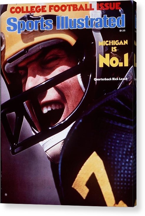 Magazine Cover Acrylic Print featuring the photograph Michigan Qb Rick Leach, 1976 College Football Preview Sports Illustrated Cover by Sports Illustrated