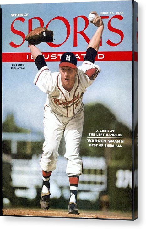 Magazine Cover Acrylic Print featuring the photograph Milwaukee Braves Warren Spahn... Sports Illustrated Cover by Sports Illustrated