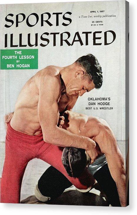 Magazine Cover Acrylic Print featuring the photograph Oklahomas Danny Hodge Best U.s. Wrestler Sports Illustrated Cover by Sports Illustrated