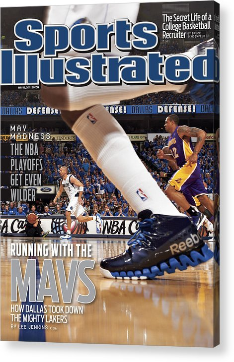 Magazine Cover Acrylic Print featuring the photograph Running With The Mavs How Dallas Took Down The Mighty Lakers Sports Illustrated Cover by Sports Illustrated