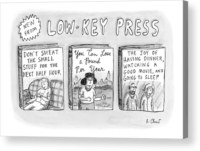 Catalogs Acrylic Print featuring the drawing A Catalog From A Publisher Called Low-key Press by Roz Chast