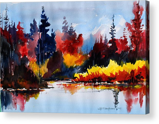 Lakes Reflections Fall Colours Forests Trees Acrylic Print featuring the painting All things bright nd beautiful by Wilfred McOstrich