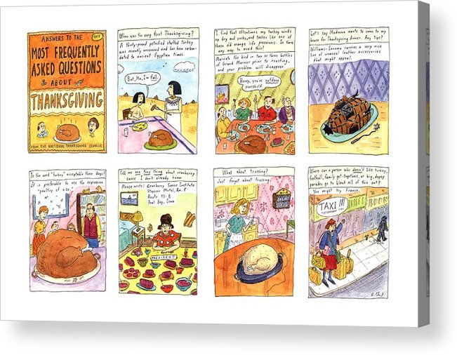 Thanksgiving Acrylic Print featuring the drawing Answers To The Most Frequently Asked Questions by Roz Chast
