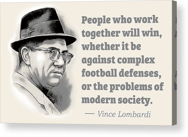Vince Lombardi Acrylic Print featuring the digital art Working Together by Greg Joens