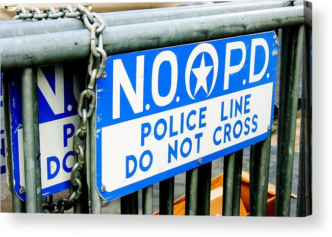 New Orleans Acrylic Print featuring the photograph Police Line Do Not Cross by Linda Kish