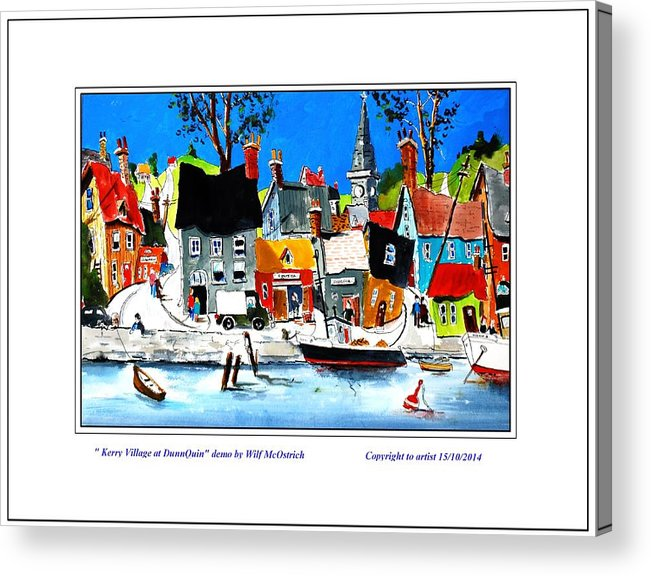 Irish Town. Seaside Ireland Whimsical Approach To Southern Ireland Acrylic Print featuring the painting In Dingle County Kerry by Wilfred McOstrich