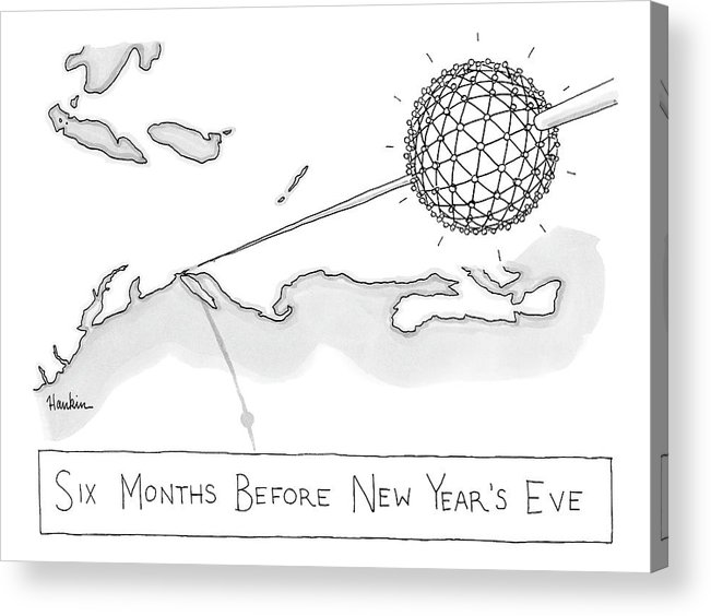 Six Months Before New Year's Acrylic Print featuring the drawing The Times Square Ball Is High Above The Northeast by Charlie Hankin