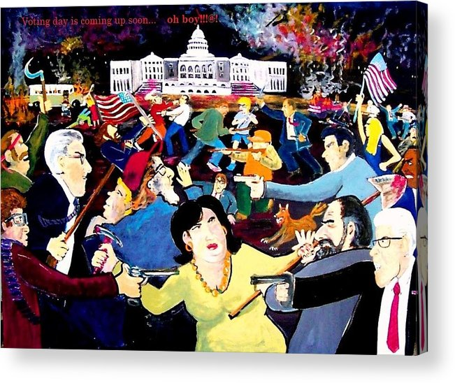 Politics Acrylic Print featuring the painting Voting Day Coming Up Soon  Oh   Boy by Richard Hubal