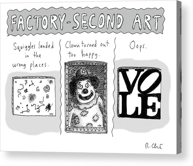 Factory-second Art Acrylic Print featuring the drawing Factory Second Art by Roz Chast