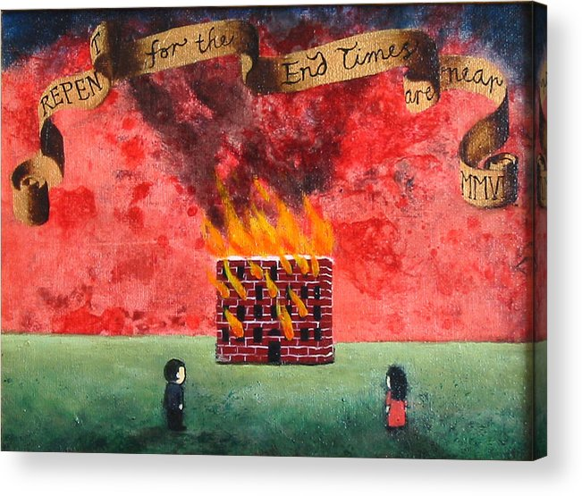 Fire Acrylic Print featuring the painting Repent For the End Times Are Near by Pauline Lim