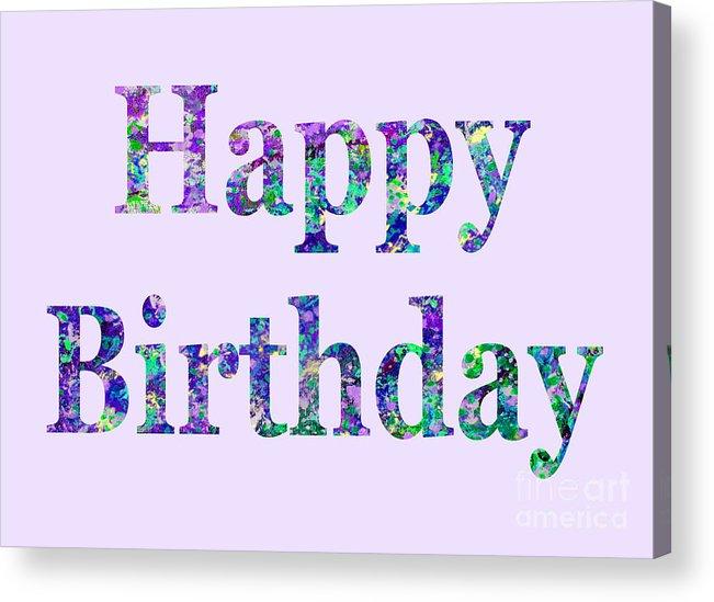 Acrylic Print featuring the digital art Happy Birthday 1002 by Corinne Carroll