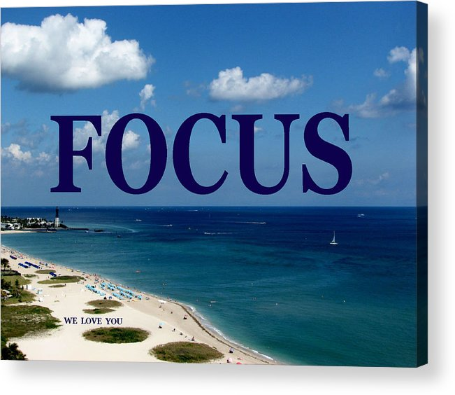 Focus Acrylic Print featuring the digital art FOCUS We Love You by Corinne Carroll
