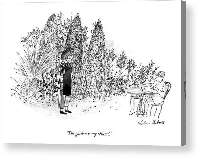 Relationships Acrylic Print featuring the drawing The Garden Is My Resume by Victoria Roberts