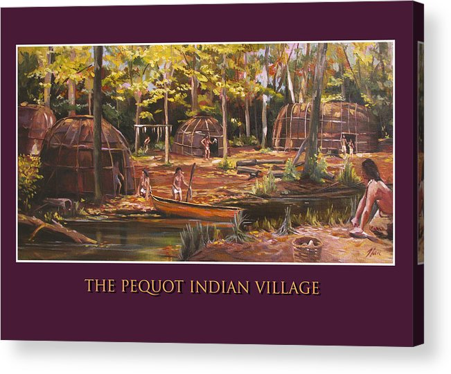 Pequot Acrylic Print featuring the painting The Pequot Indian Village by Nancy Griswold